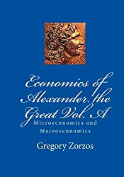 Economics of Alexander the Great Vol. A: Microeconomics and Macroeconomics
