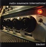 Radio Massarcre International - Blacker (CD)