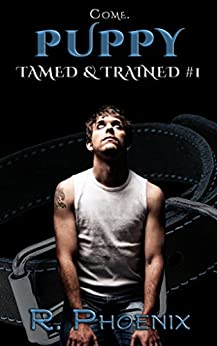 Puppy: Tamed & Trained #1 by [Phoenix, R.]