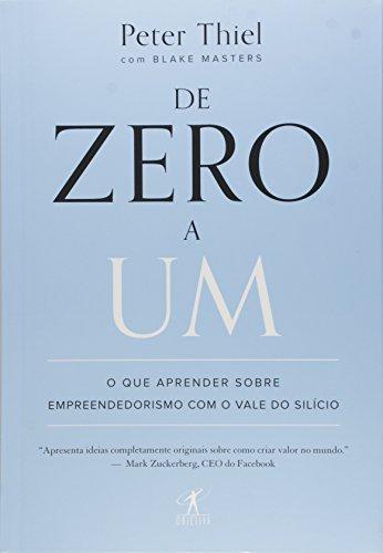 De Zero a Um. O que Aprender Sobre Empreendedorismo com o Vale do Silício