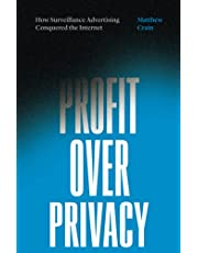 Profit over Privacy: How Surveillance Advertising Conquered the Internet