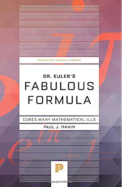 Dr Euler S Fabulous Formula Cures Many Mathematical Ills Princeton Science Library Nahin Paul J 9780691175911 Amazon Com Books Math problem solver (all calculators). dr euler s fabulous formula cures