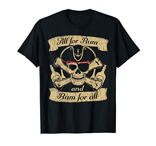 All for Rum and Rum for All  T-Shirt -