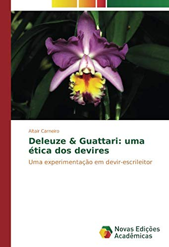 Download Deleuze & Guattari: uma ética dos devires: Uma experimentação em devir-escrileitor (Portuguese Edition) ebook