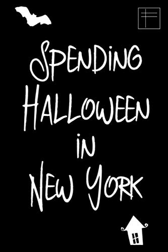 Spending Halloween in New York Fun Holiday College Ruled Notebook for Paranormal Experts: Blank Lined Journal