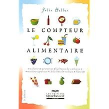 Compteur alimentaire 3e édition: Calories, protéines, hydrates de carbone, matières grasses, cholestérol, sodium, fibres