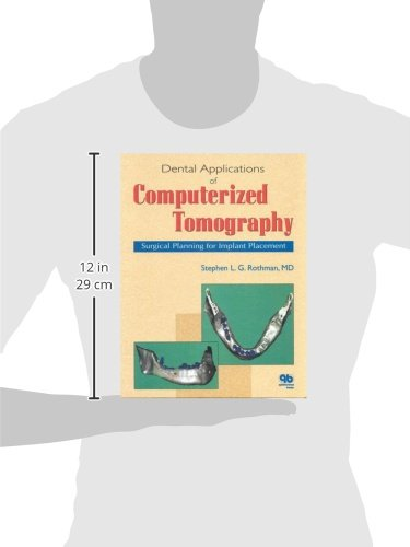 Dental Applications of Computerized Tomography: Surgical Planning for Implant Placement