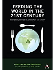 Feeding the World in the 21st Century: A Historical Analysis of Agriculture and Society