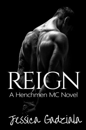Reign (The Henchmen MC) (Volume 1)