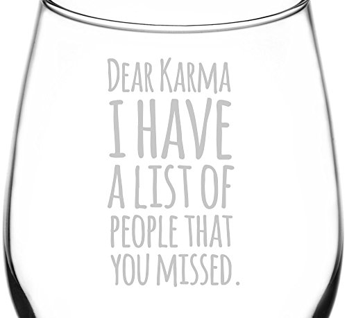 (Dear Karma You Missed People) Funny Freehand Joke Quote Inspired - Laser Engraved 12.75oz Libbey All-Purpose Wine Taster Glass for $<!--$14.99-->
