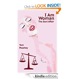 I Am Woman: The Dani Affair Tom Peashey