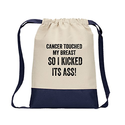 Cancer Touched Breast I Kicked Its Ass Canvas Backpack Color Drawstring Bag - Navy - Kicked Breast