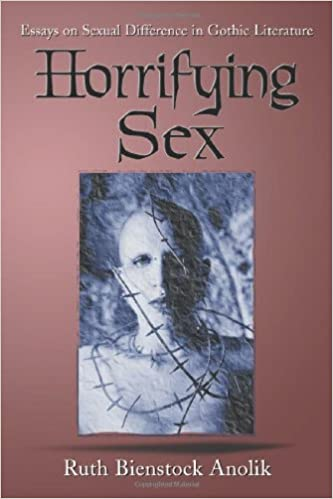 com horrifying sex essays on sexual difference in gothic  com horrifying sex essays on sexual difference in gothic literature 9780786430147 ruth bienstock anolik books