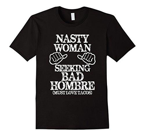 Men's Women's Nasty Woman Seeking Bad Hombre T-Shirt 2XL Black (Seeking Men)