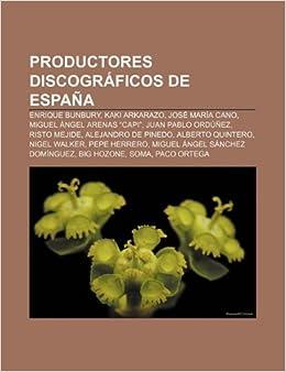 Productores discográficos de España: Enrique Bunbury, Kaki Arkarazo