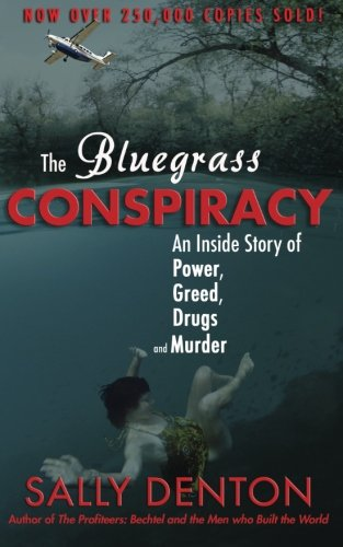 The Bluegrass Conspiracy: An Inside Story of Power, Greed, Drugs & Murder ()