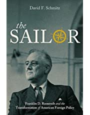 The Sailor: Franklin D. Roosevelt and the Transformation of American Foreign Policy