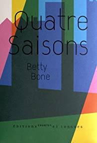 Quatre Saisons par Betty Bone