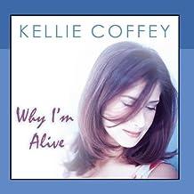 Why I'm Alive by Kellie Coffey (2010-03-23)