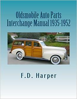 Auto Parts Interchange >> Oldsmobile Auto Parts Interchange Manual 1935 1952 F D Harper