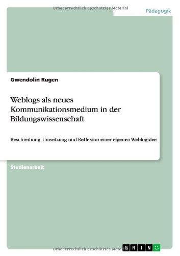 Weblogs als neues Kommunikationsmedium in der Bildungswissenschaft