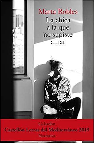 La chica a la que no supiste amar (ESPASA NARRATIVA): Amazon ...