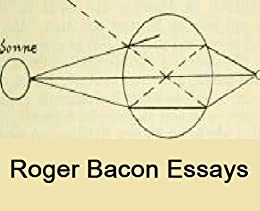 essays by roger bacon This essay isaac newton and other 63,000+ term papers (as roger bacon had claimed in the thirteenth century), and notably argued that light is composed of particles.