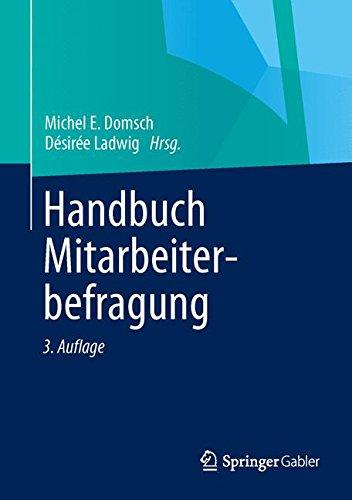 Handbuch Mitarbeiterbefragung Gebundenes Buch – 28. Juni 2013 Michel E. Domsch Désirée Ladwig Springer Gabler 3642352944