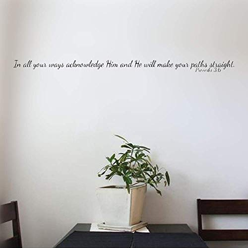 Decals Wall Stickers Sayings Lettering Room Home Wall Decor Mural Art in All Your Ways Acknowledge Him and He Will Make Your Paths Straight Christian God Scripture Bible Verse (In All Your Ways Acknowledge Him And He)