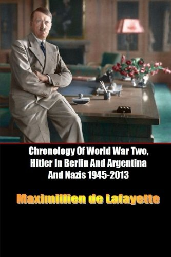 Chronology Of World War Two, Hitler In Berlin And Argentina And Nazis - Lulu Berlin In