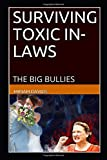 SURVIVING TOXIC IN-LAWS: THE BIG BULLIES