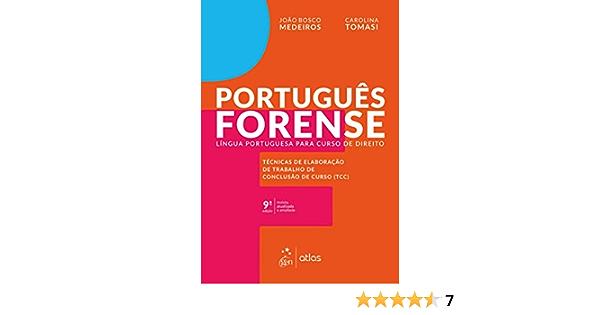 Portugues Forense Lingua Portuguesa Para Curso De Direito Joao Bosco Medeiros 9788597017021 Amazon Com Books