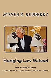 Hedging Law School: Read This Book In An Afternoon.  It Could Be The Best Law School Investment You'll Make!