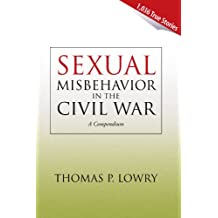 Sexual Misbehavior in the Civil War: A Compendium