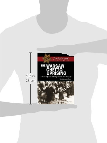 The Warsaw Ghetto Uprising : striking a blow against the Nazis