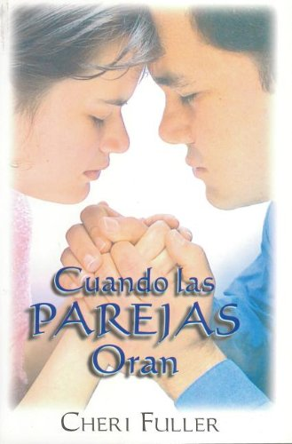 Cuando las Parejas Oran / When Couples Pray (Spanish Edition) by Christian Literature Crusade