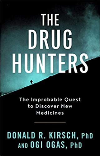 The Drug Hunters: The Improbable Quest To Discover New Medicines por Donald R. Kirsch