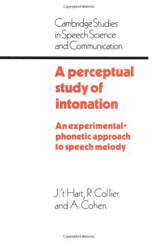 A Perceptual Study of Intonation: An Experimental-Phonetic Approach to Speech Melody (Cambridge Studies in Speech Scienc