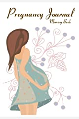 Pregnancy Journal Memory Book: Expectant moms document your pregnancy. Create keepsake diary memory book (Blank Journal) (Pregnancy Keepsake Book)