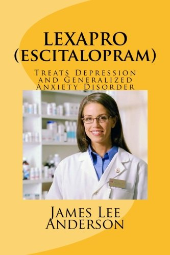 Lexapro  Escitalopram   Treats Depression And Generalized Anxiety Disorder