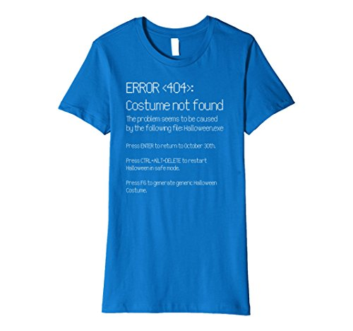 Womens ERROR 404: COSTUME NOT FOUND - Easy DIY Costume T-Shirt Medium Royal Blue - Cheap And Easy Halloween Costumes For College Students