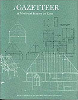 A Gazetteer Of Medieval Houses In Kent Amazoncouk Royal