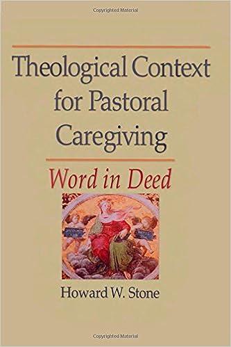 Ebooks downloaden gratis Nederlands Theological Context for Pastoral Caregiving: Word in Deed by Howard W Stone PDF