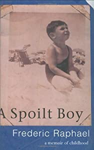 A Spoilt Boy: A Memoir of a Childhood by Frederic Raphael (2003-03-20) from Orion (an Imprint of The Orion Publishing Group Ltd )