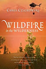 Wildfire in the Wilderness Paperback