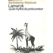 Lamarck ou le mythe du précurseur