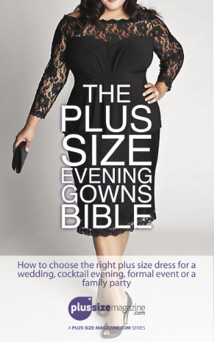 Amazoncom The Plus Size Evening Gowns Bible How To Choose The