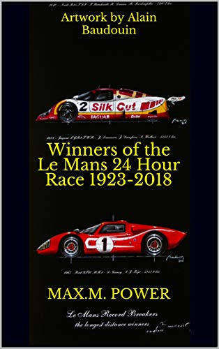 Winners of the Le Mans 24 Hour Race 1923 2018: Artwork by Alain Baudouin
