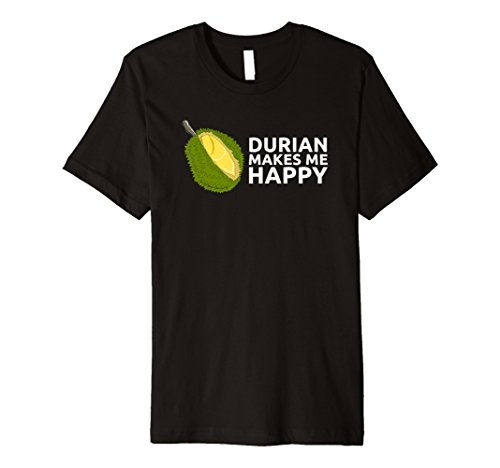 Durian Makes Me Happy King of Fruits Tee Shirt