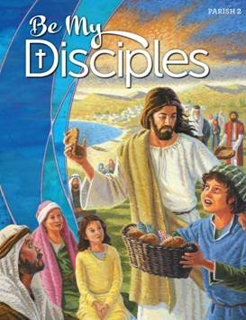 Be My Disciples, Grade Two, Parish Edition (Copyright 2013, 288 Pages) ebook